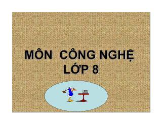 MÔN  CÔNG NGHỆ  LỚP 8