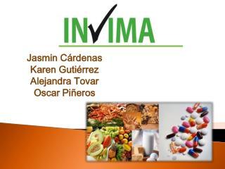 Jasmin Cárdenas Karen Gutiérrez Alejandra Tovar Oscar Piñeros