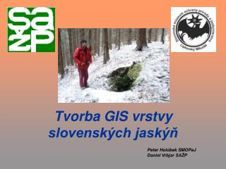 Tvorba GIS vrstvy slovenských jaskýň