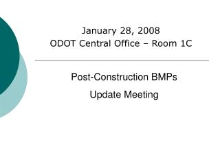 January 28, 2008 ODOT Central Office – Room 1C
