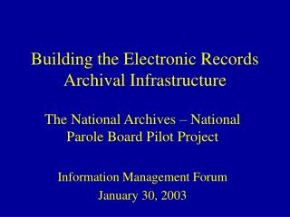 Building the Electronic Records Archival Infrastructure