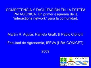 Mart�n R. Aguiar, Pamela Graff, & Pablo Cipriotti Facultad de Agronom�a, IFEVA (UBA-CONICET) 2009