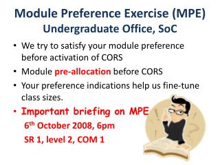 Module Preference Exercise (MPE) Undergraduate Office, SoC