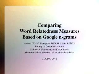 Comparing Word Relatedness Measures Based on Google n-grams