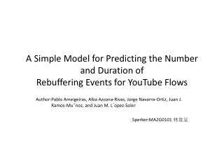 A Simple Model for Predicting the  Number and  Duration of Rebuffering Events for YouTube Flows