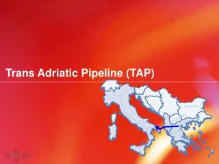 Trans Adriatic Pipeline (TAP)