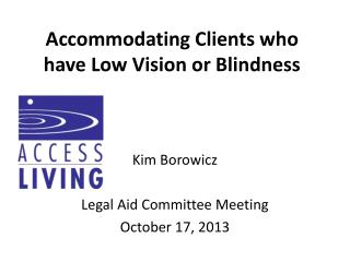 Accommodating Clients who have Low Vision or Blindness