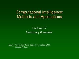 Computational Intelligence:  Methods and Applications