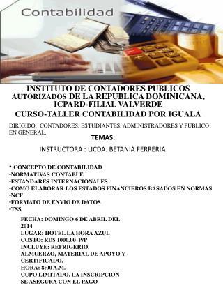 INSTITUTO DE CONTADORES PUBLICOS  AUTORIZADOS  DE LA REPUBLICA DOMINICANA, ICPARD-FILIAL VALVERDE