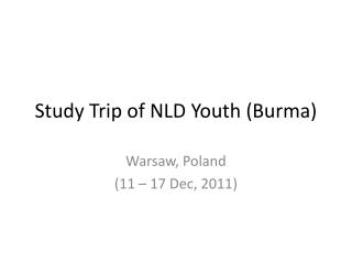 Study Trip  of NLD  Youth ( Burma )
