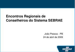 Encontros Regionais de Conselheiros do Sistema SEBRAE