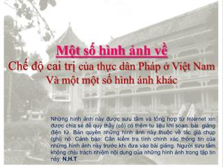 Một số hình ảnh về Chế độ cai trị  của thực dân Pháp ở Việt Nam Và một một số hình ảnh khác