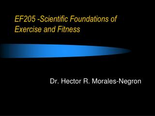 EF205 -Scientific Foundations of Exercise and Fitness