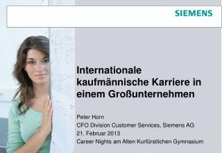 Peter Horn CFO Division Customer Services, Siemens AG 21. Februar 2013