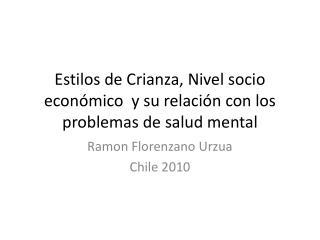 Estilos de Crianza, Nivel socio económico  y su relación con los problemas de salud mental