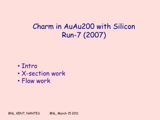 Charm in AuAu200 with  Silicon Run-7 (2007)