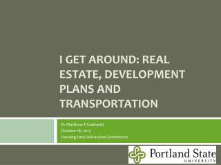 I  Get Around: Real Estate, Development Plans and Transportation