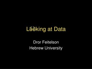 Looking at Data