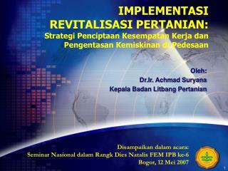Oleh: Dr.Ir. Achmad Suryana Kepala Badan Litbang Pertanian