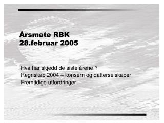 Årsmøte RBK 28.februar 2005