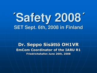 ´Safety 2008´ SET Sept. 6th, 2008 in Finland