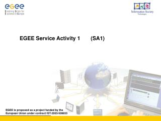 EGEE is proposed as a project funded by the European Union under contract IST-2003-508833