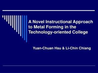 A Novel Instructional Approach to Metal Forming in the Technology-oriented College