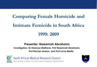 Comparing Female Homicide and Intimate Femicide in South Africa 1999: 2009