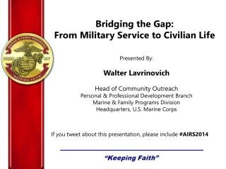 Bridging the Gap:  From Military Service to Civilian Life