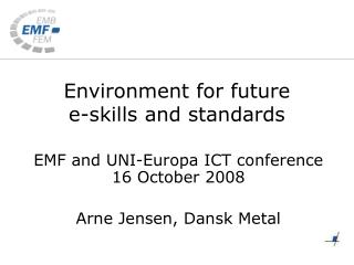 Environment for future e-skills and standards
