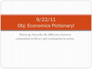 9/22/11 Obj : Economics Pictionary!