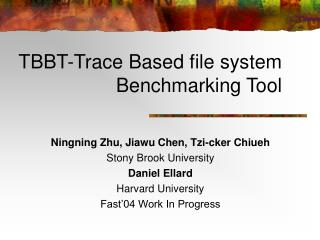 TBBT-Trace Based file system  Benchmarking Tool