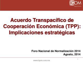 Acuerdo Transpacífico de Cooperación Económica (TPP): Implicaciones estratégicas