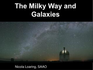 The Milky Way and Galaxies