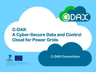 C-DAX: A Cyber-Secure Data and Control Cloud for Power Grids