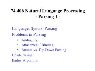74.406 Natural Language Processing - Parsing 1 -