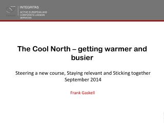 The Cool North – getting warmer and busier