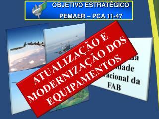 Alcançar excelência da capacidade operacional da FAB