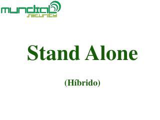 Stand  Alone (Híbrido)