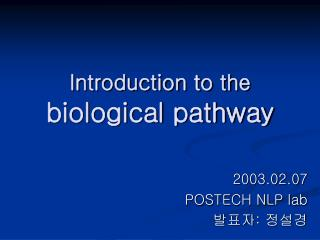 Introduction to the  biological pathway