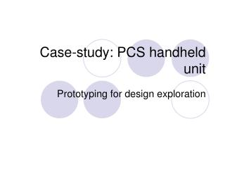 Case-study: PCS handheld unit