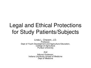 Legal and Ethical Protections for Study Patients/Subjects