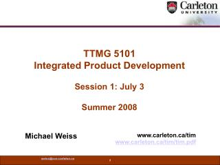 TTMG 5101 Integrated Product Development Session 1: July 3 Summer 2008