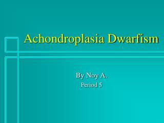Achondroplasia Dwarfism