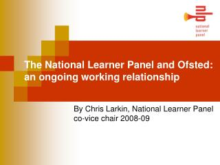 The National Learner Panel and Ofsted:  an ongoing working relationship