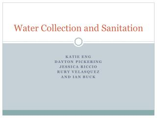 Water Collection and Sanitation