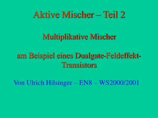Aktive Mischer – Teil 2 Multiplikative Mischer am Beispiel eines Dualgate-Feldeffekt-Transistors
