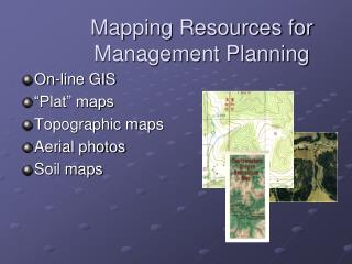 Mapping Resources for  Management Planning