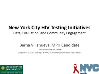 New York City HIV Testing Initiatives  Data, Evaluation, and Community Engagement