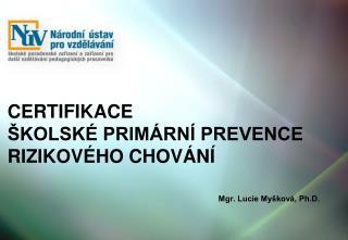 Certifikace  školské primární prevence rizikového chování